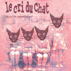Le Cri Du Chat - Fille De Porcelaine