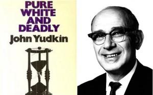 john yudking et son livre sur les mefaits du sucre